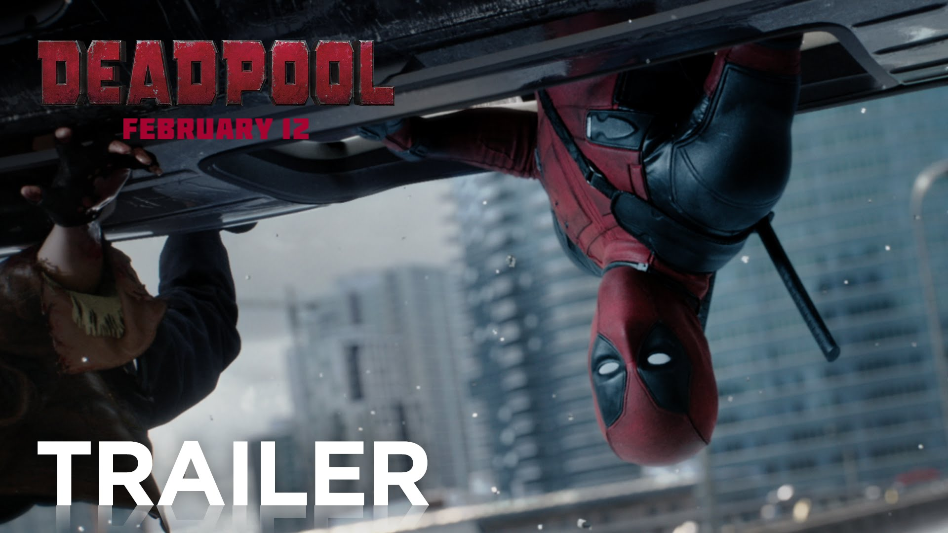 Deadpool Trailer - Feb 12