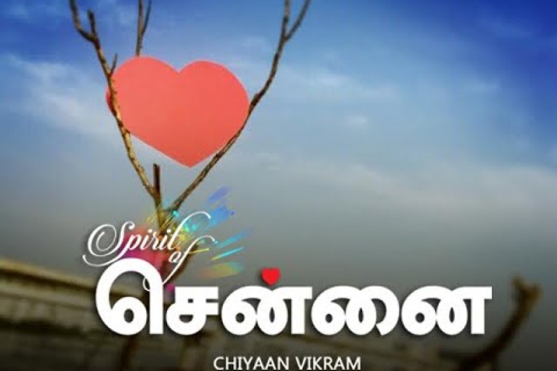 Spirit of Chennai by Chiyaan Vikram