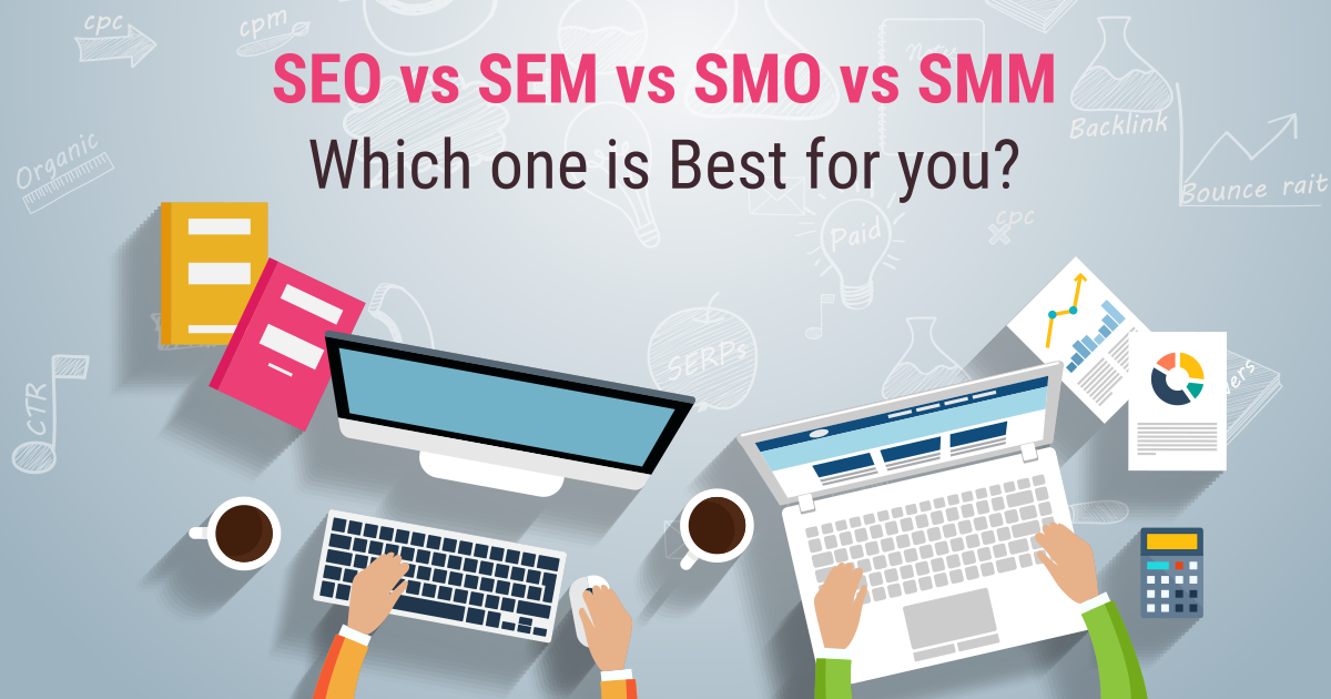 SEO vs SMM vs SEM - Which is better for your business to capture leads